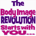The Body Image Revolution